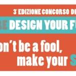 Redesign your future. Concorso di design