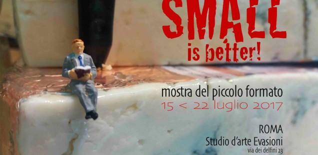 SMALLA is Better - mostra del piccolo formato