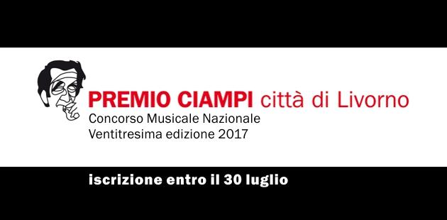 """TORNA IL PREMIO """" CIAMPI - CITTA' DI LIVORNO""""   PUBBLICATO IL BANDO DI CONCORSO 2017 APERTO  ANCHE  A MUSICISTI STRANIERI"""