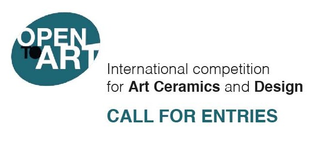 Open To Art International Competition for Ceramic Art and Design