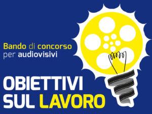 Obiettivi sul lavoro. Concorso per audiovisivi, VI edizione
