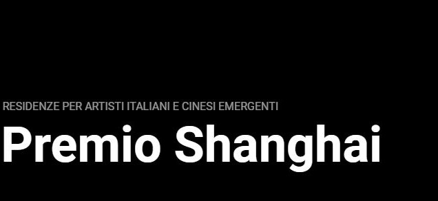 Premio Shanghai - Residenze per artisti italiani e cinesi emergenti