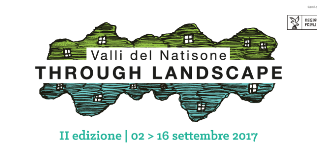 Through Landscape. Bando per residenze artistiche sulle Valli del Natisone