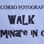 Walk - Camminare in Città - CONCORSO FOTOGRAFICO
