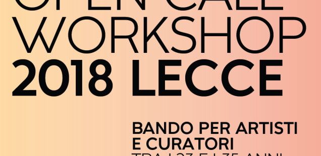 OPEN CALL WORKSHOP LECCE 2018
