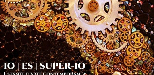 IO | ES | SUPER-IO mostra d'arte contemporanea