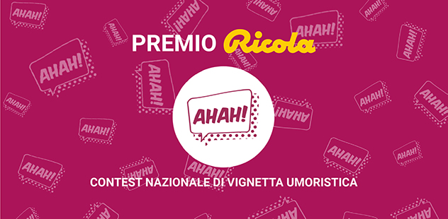 CONTEST NAZIONALE PER LA MIGLIORE VIGNETTA UMORISTICA. Premio Ricola per Comicity Festival!