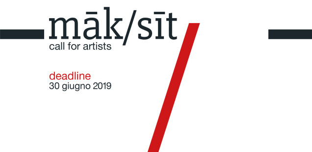 Māk/Sīt [Make/Site] - call for artists