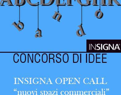 """""""INSIGNA open call - nuovi spazi commerciali"""""""