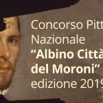 """Concorso Pittorico Nazionale """"Albino Città del moroni"""" ed. 2019"""