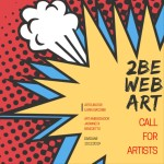 Call for Artsist: Partecipa alla I Edizione di 2(be)Web Art Competition e vinci una Residence For Artsist