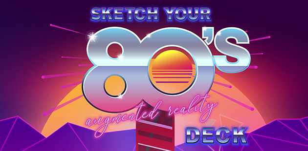 Sketch your '80 augmented reality deck