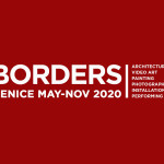 CALL FOR ARTISTS: BORDERS | Venice May-Nov 2020