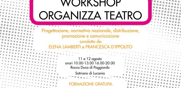 WORKSHOP_ORGANIZZA TEATRO condotto da ELENA LAMBERTI e FRANCESCA D'IPPOLITO_11-12 AGOSTO Satriano Di Lucania (PZ)