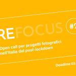 REFOCUS #2 Open call per progetti fotografici nell'Italia del post-lockdown