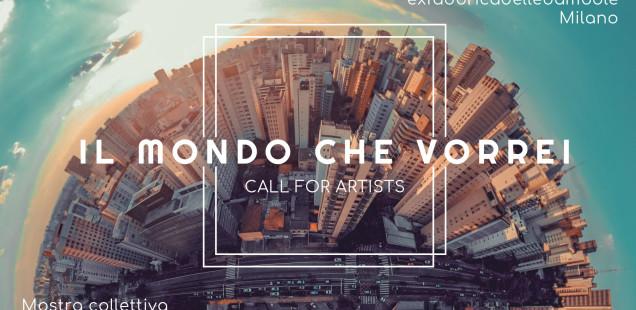 Il mondo che vorrei. Call for artists