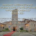 Annuale Internazionale d'Arte Contemporanea Apollo dionisiaco Roma 2021. Per opere in poesia, pittura, scultura, grafica e fotografia  di artisti di ogni età, libera formazione e nazionalità.