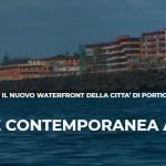 IL NUOVO WATERFRONT DELLA CITTA' DI PORTICI, PER UN MUSEO DI ARTE CONTEMPORANEA A CIELO APERTO