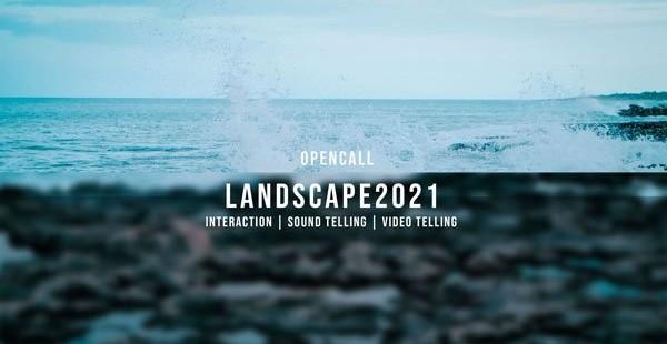 Landscape 2021 open call