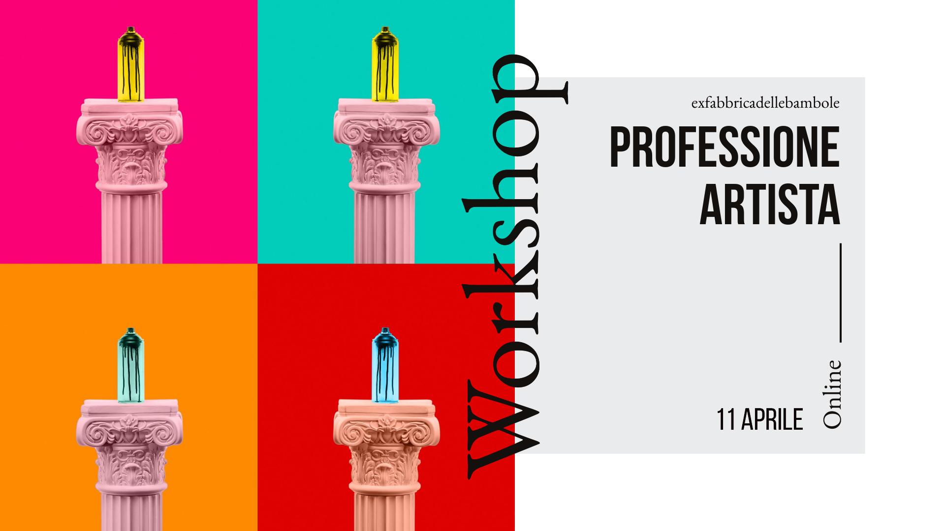 WORKSHOP Professione artista: come, cosa e perché?
