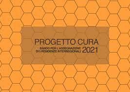 PROGETTO CURA Bando per l'assegnazione di 5 residenze interregionali 2021