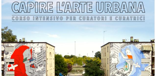 """Bando """"Capire l'Arte Urbana: corso intensivo per curatori e curatrici"""""""