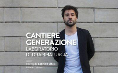 CANTIERE GENERAZIONE Laboratorio di drammaturgia – Fabrizio Sinisi