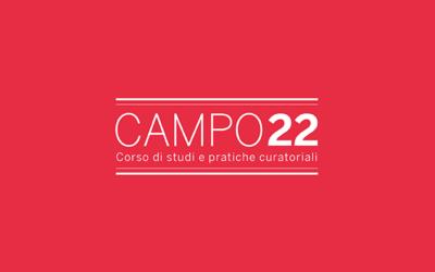 CAMPO22 – Corso di studi e pratiche curatoriali della Fondazione Sandretto Re Rebaudengo
